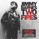 BARNES, JIMMY - Two Fires (digitally remastered)