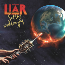 LIAR - Set The World On Fire (digitally remastered)