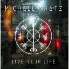 KRATZ, MICHAEL - Live Your Life