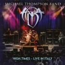 MICHAEL THOMPSON BAND - High Times / Live In Italy (CD + DVD)