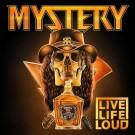 MYSTERY - Live Life Loud