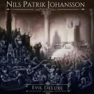 JOHANSSON, NILS PATRIK - Evil Deluxe (ltd. digi pack)