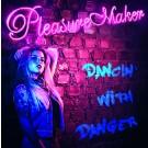 PLEASURE MAKER - Dancin' With Danger +1