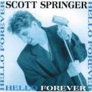 SPRINGER, SCOTT - Hello Forever (digitally remastered)