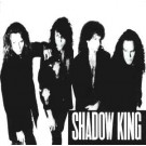SHADOW KING - Shadow King (digitally remastered)