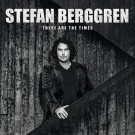 BERGGREN, STEFAN  - These Are The Times (digi pack)