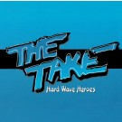 THE TAKE - Hard Wave Heroes (2 CDs, digitally remastered)