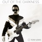 LEWIS, TONY - Out Of The Darkness (digi pack)
