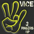 VICE - 3 Fingers Up